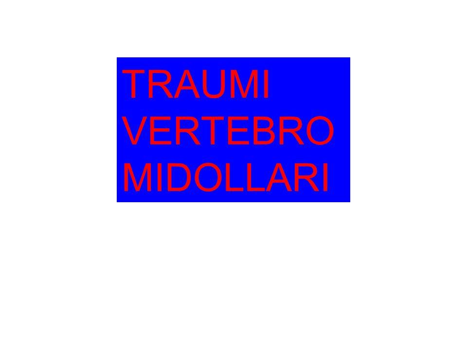 TRAUMI VERTEBRO MIDOLLARI