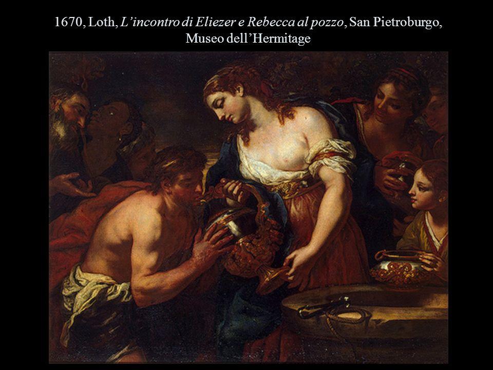 1670, Loth, Lincontro di Eliezer e Rebecca al pozzo, San Pietroburgo, Museo dellHermitage