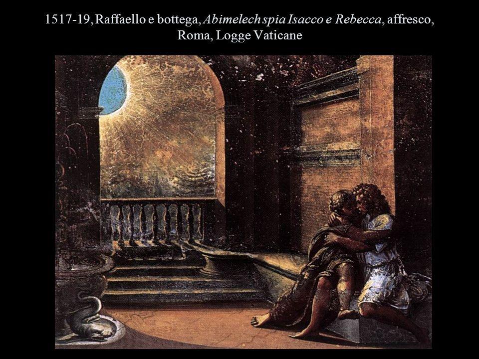 1517-19, Raffaello e bottega, Abimelech spia Isacco e Rebecca, affresco, Roma, Logge Vaticane