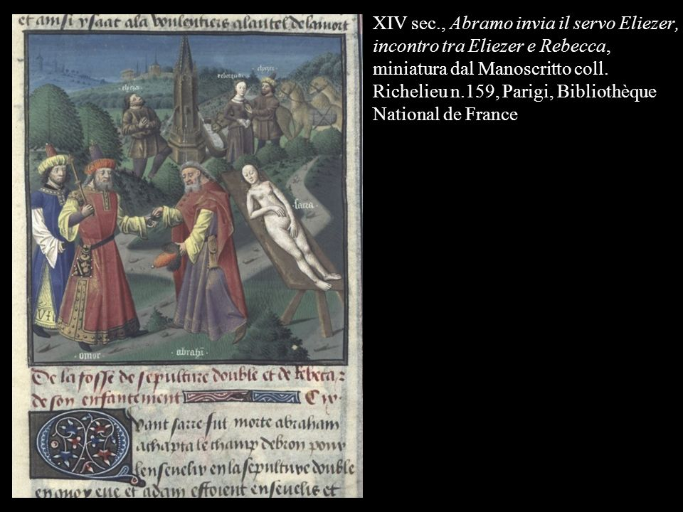 XIV sec., Abramo invia il servo Eliezer, incontro tra Eliezer e Rebecca, miniatura dal Manoscritto coll. Richelieu n.159, Parigi, Bibliothèque Nationa