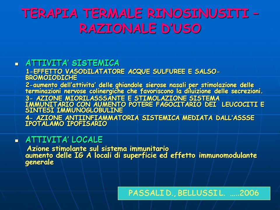 TERAPIA TERMALE RINOSINUSITI – RAZIONALE DUSO ATTIVITA SISTEMICA ATTIVITA SISTEMICA 1-EFFETTO VASODILATATORE ACQUE SULFUREE E SALSO- BROMOIODICHE 1-EF