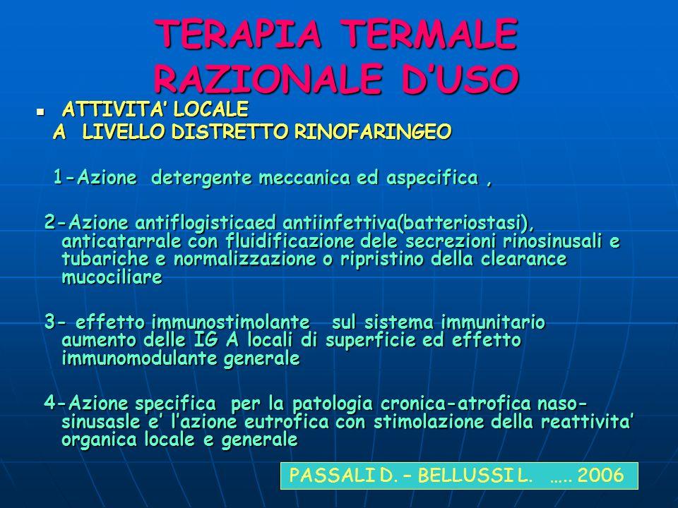 TERAPIA TERMALE RAZIONALE DUSO ATTIVITA LOCALE ATTIVITA LOCALE A LIVELLO DISTRETTO RINOFARINGEO A LIVELLO DISTRETTO RINOFARINGEO 1-Azione detergente m