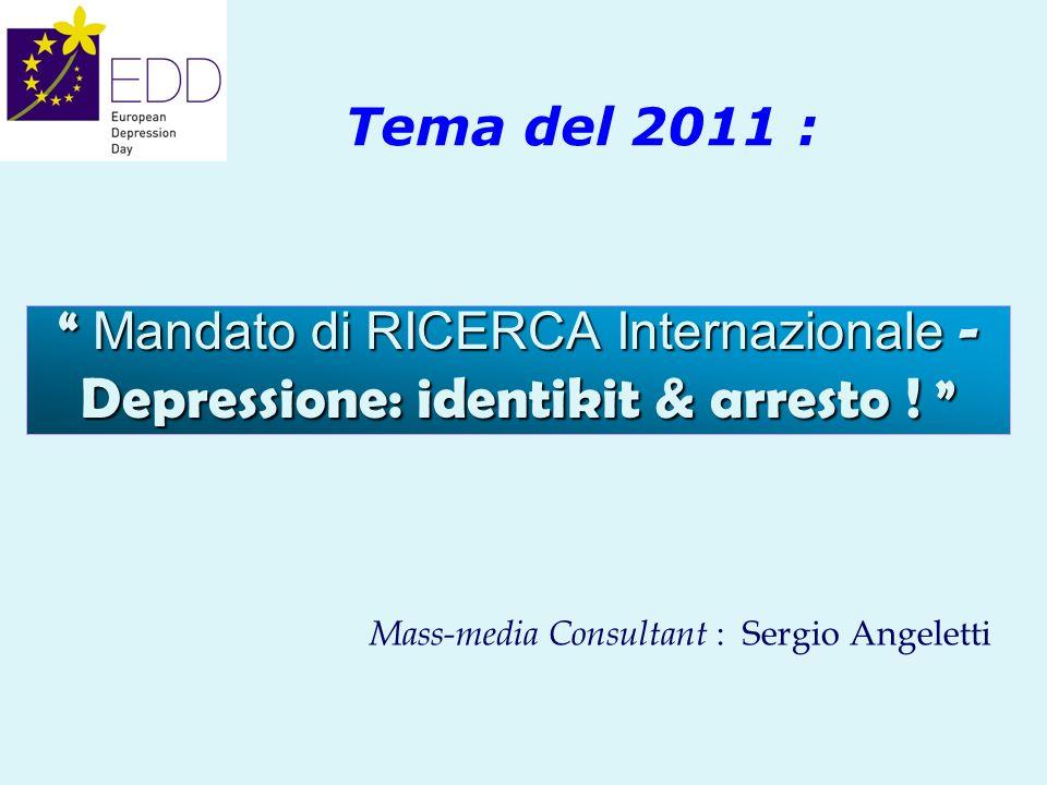 Mandato di RICERCA Internazionale - Mandato di RICERCA Internazionale - Depressione: identikit & arresto ! Depressione: identikit & arresto ! Tema del