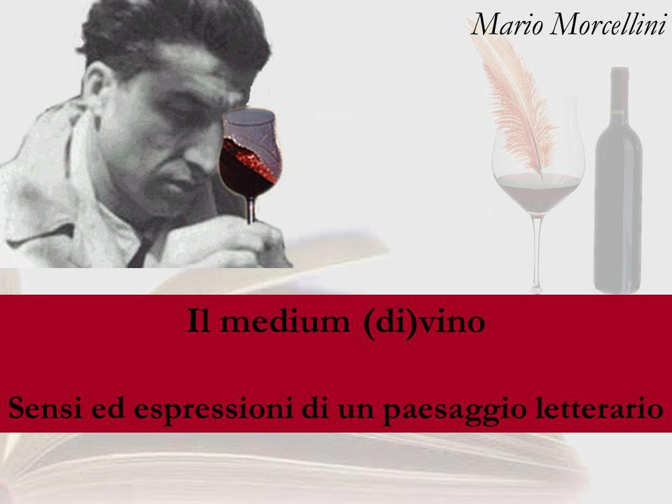 1 Il medium (di)vino Sensi ed espressioni di un paesaggio letterario Mario Morcellini