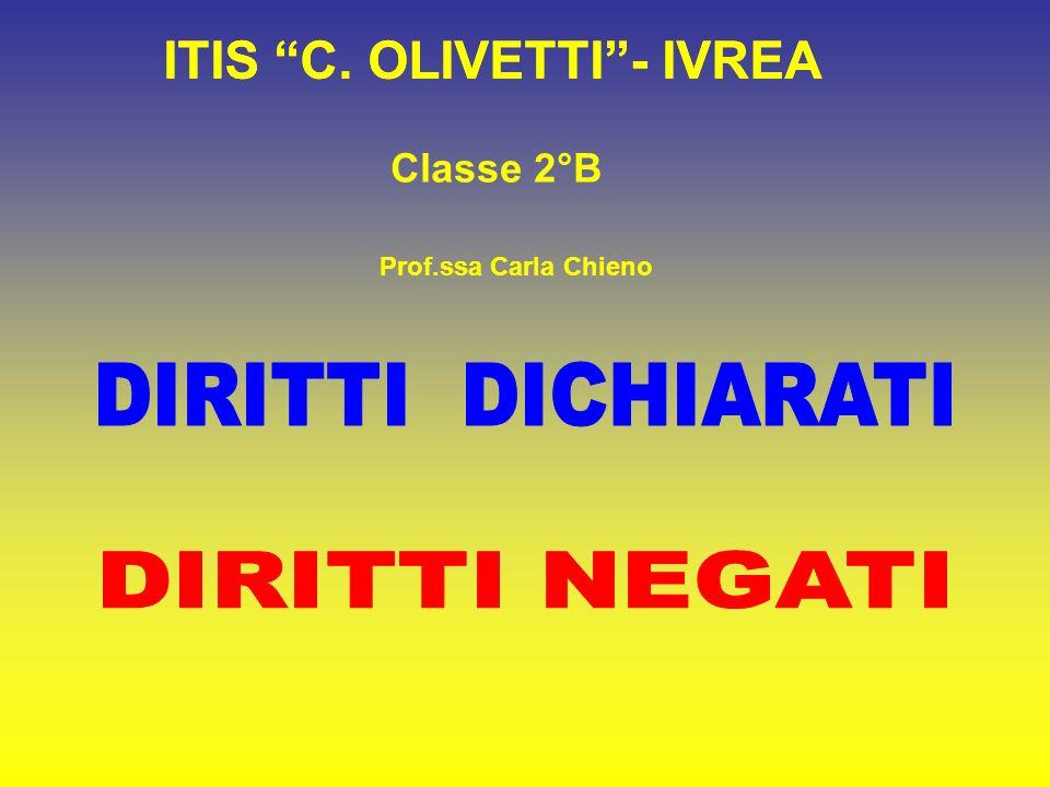 ITIS C. OLIVETTI- IVREA Classe 2°B Prof.ssa Carla Chieno ITIS C. OLIVETTI- IVREA