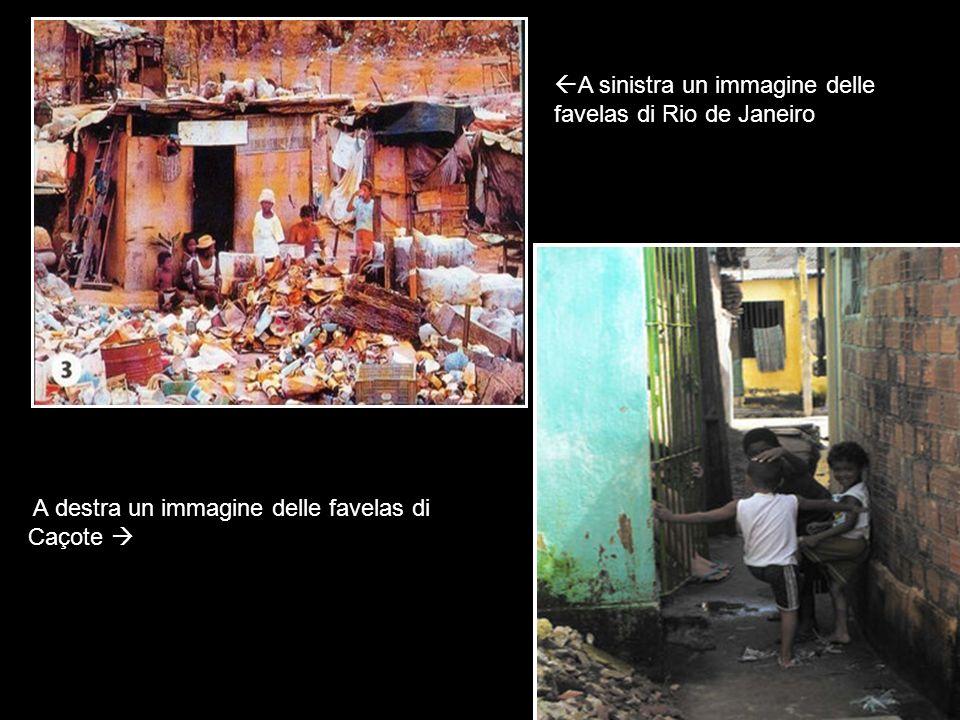 A destra un immagine delle favelas di Caçote A sinistra un immagine delle favelas di Rio de Janeiro