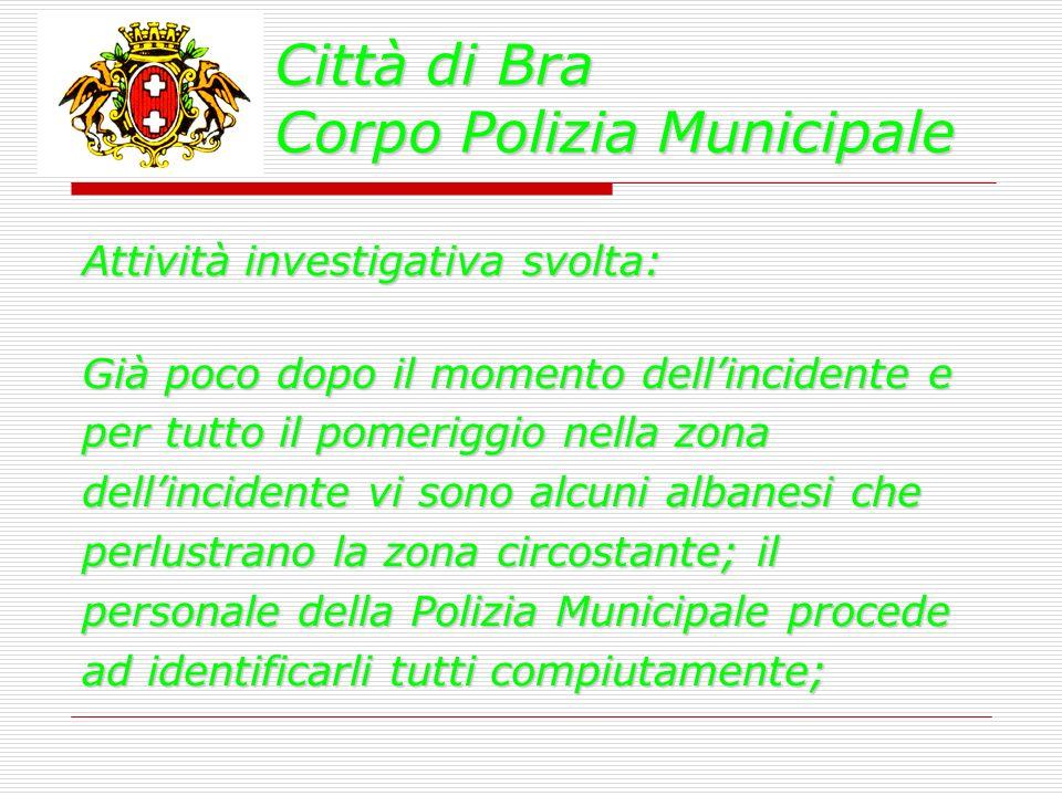 Città di Bra Corpo Polizia Municipale Grazie per lattenzione!!