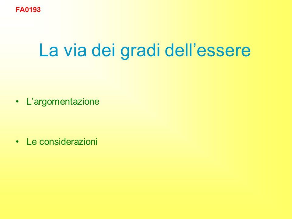 La via dei gradi dellessere Largomentazione Le considerazioni FA0193