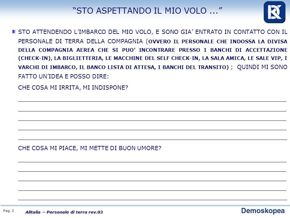 Pag. 3 Alitalia – Personale di terra rev.03 STO ATTENDENDO LIMBARCO DEL MIO VOLO, E SONO GIA ENTRATO IN CONTATTO CON IL PERSONALE DI TERRA DELLA COMPA