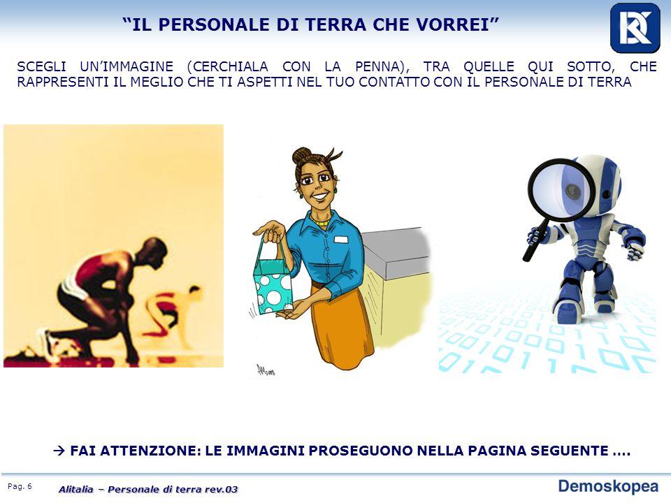 Pag. 7 Alitalia – Personale di terra rev.03 IL PERSONALE DI TERRA CHE VORREI