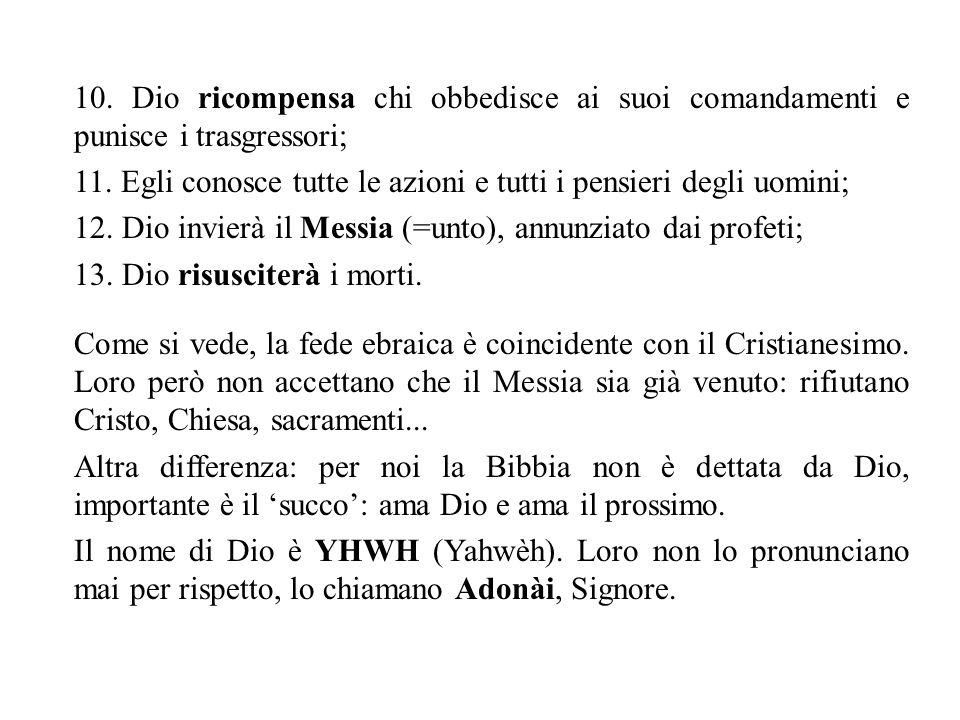 10.Dio ricompensa chi obbedisce ai suoi comandamenti e punisce i trasgressori; 11.