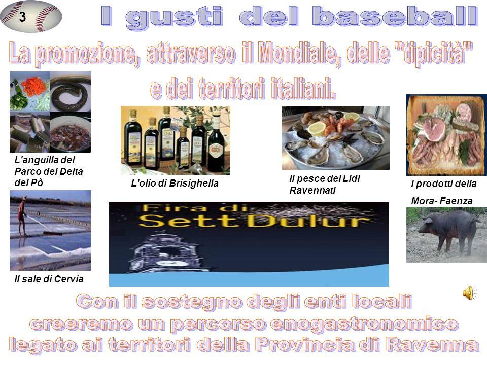 3 Il sale di CerviaLanguilla del Parco del Delta del Pò Il pesce dei Lidi Ravennati I prodotti della Mora- Faenza Lolio di Brisighella