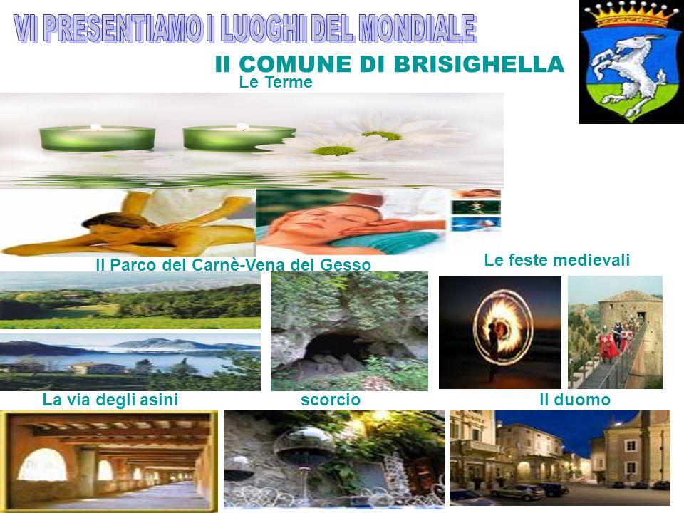 Il COMUNE DI BRISIGHELLA Le Terme Il Parco del Carnè-Vena del Gesso Le feste medievali La via degli asiniscorcioIl duomo