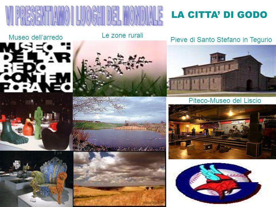 LA CITTA DI GODO Pieve di Santo Stefano in Tegurio Piteco-Museo del Liscio Le zone rurali Museo dellarredo