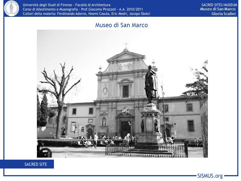 Ospizio In origine vi venivano accolti i pellegrini più umili Oggi è dedicata a Beato Angelico e raccoglie molti dei suoi più importanti dipinti su tavola Museo di San Marco Gloria Scalini