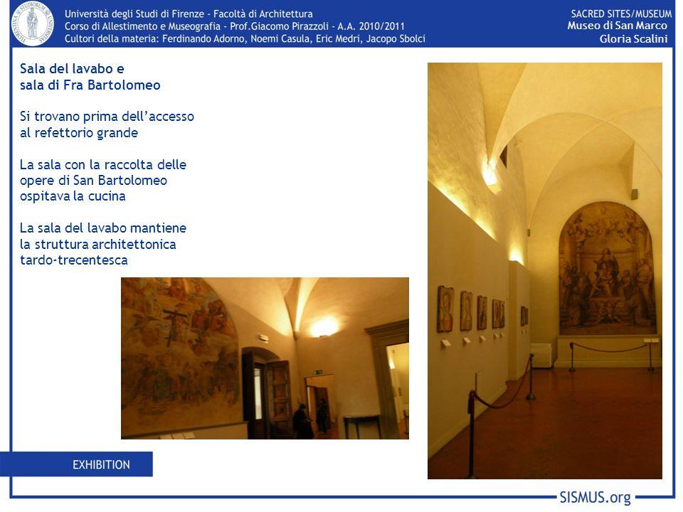 Sala del lavabo e sala di Fra Bartolomeo Si trovano prima dellaccesso al refettorio grande La sala con la raccolta delle opere di San Bartolomeo ospit