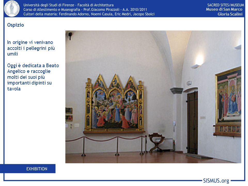 Ospizio In origine vi venivano accolti i pellegrini più umili Oggi è dedicata a Beato Angelico e raccoglie molti dei suoi più importanti dipinti su ta