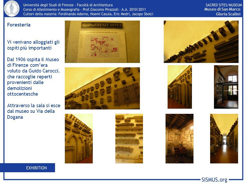Foresteria Vi venivano alloggiati gli ospiti più importanti Dal 1906 ospita il Museo di Firenze comera voluto da Guido Carocci, che raccoglie reperti