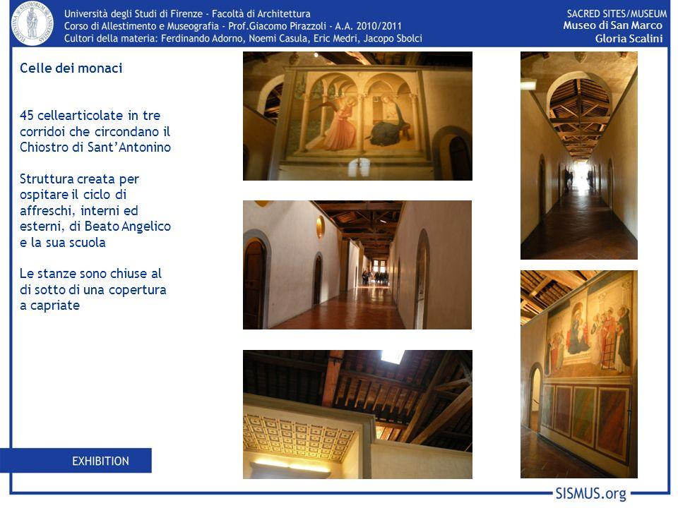 Celle dei monaci 45 cellearticolate in tre corridoi che circondano il Chiostro di SantAntonino Struttura creata per ospitare il ciclo di affreschi, in