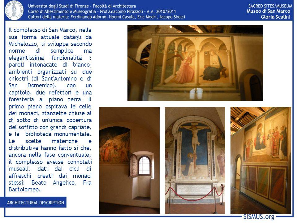 Il complesso di San Marco, nella sua forma attuale datagli da Michelozzo, si sviluppa secondo norme di semplice ma elegantissima funzionalità : pareti