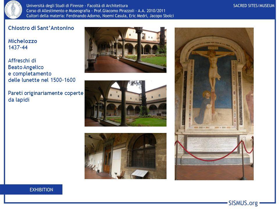 Chiostro di SantAntonino Michelozzo 1437-44 Affreschi di Beato Angelico e completamento delle lunette nel 1500-1600 Pareti originariamente coperte da