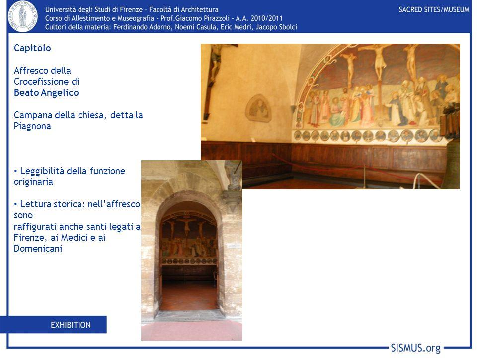Capitolo Affresco della Crocefissione di Beato Angelico Campana della chiesa, detta la Piagnona Leggibilità della funzione originaria Lettura storica:
