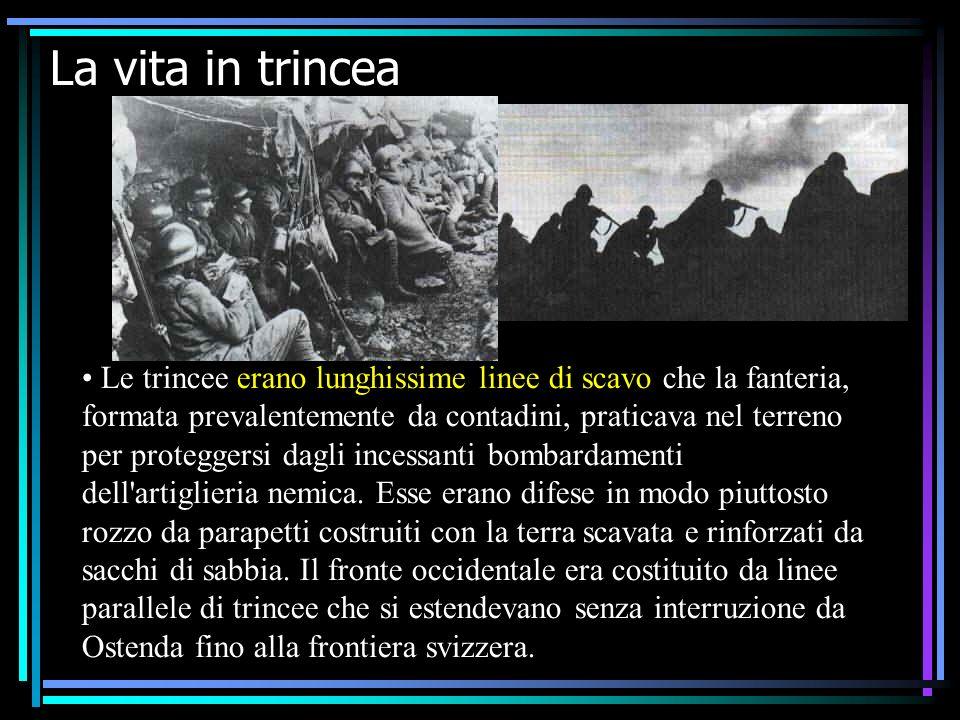 IV F La prima guerra mondiale13 La vita in trincea Le trincee erano lunghissime linee di scavo che la fanteria, formata prevalentemente da contadini, praticava nel terreno per proteggersi dagli incessanti bombardamenti dell artiglieria nemica.