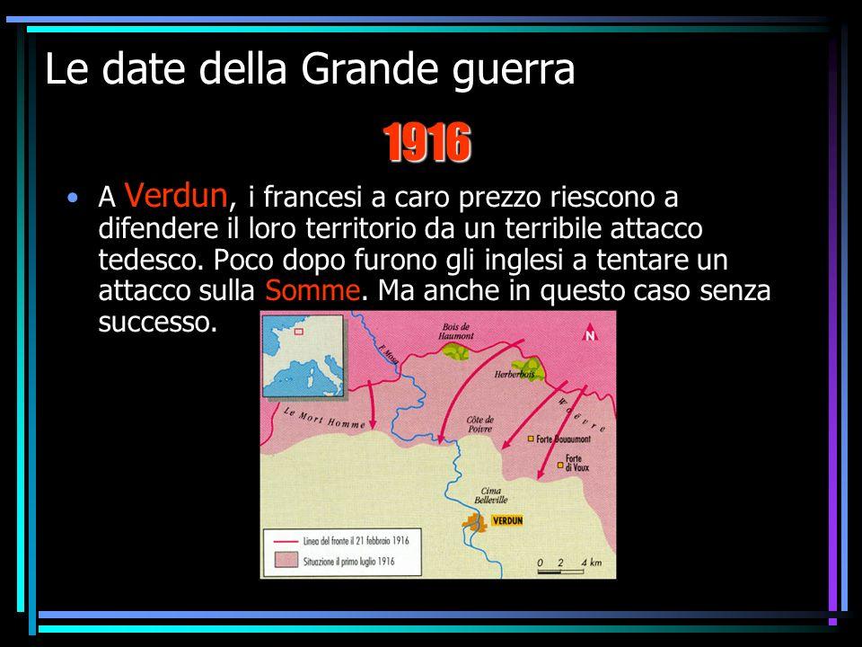 IV F La prima guerra mondiale8 Le date della Grande guerra A Verdun, i francesi a caro prezzo riescono a difendere il loro territorio da un terribile attacco tedesco.