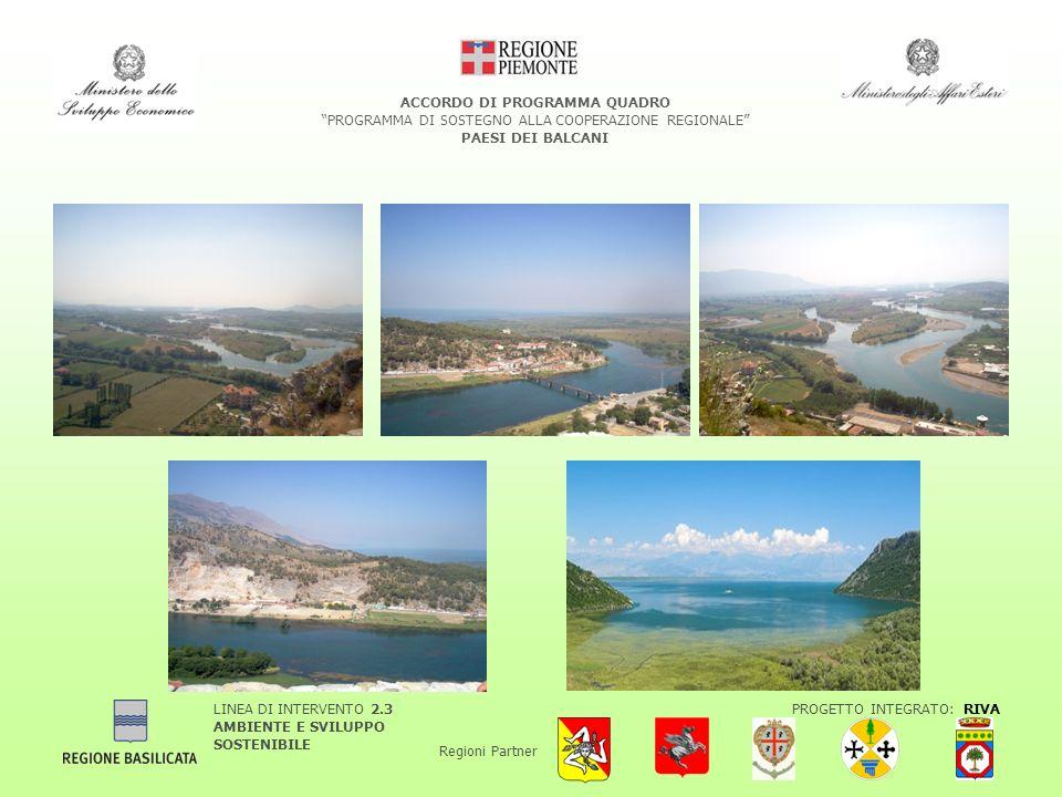 LINEA DI INTERVENTO 2.3 AMBIENTE E SVILUPPO SOSTENIBILE PROGETTO INTEGRATO: RIVA Regioni Partner ACCORDO DI PROGRAMMA QUADRO PROGRAMMA DI SOSTEGNO ALL