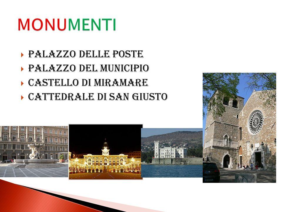 Palazzo delle Poste Palazzo del Municipio Castello di Miramare Cattedrale di san Giusto