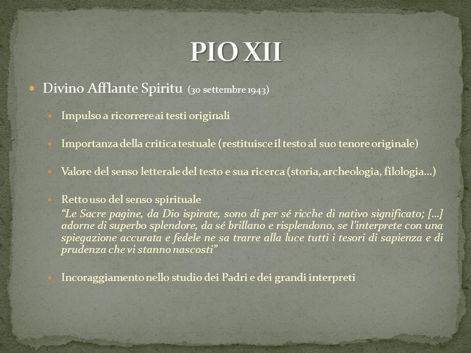 Divino Afflante Spiritu (30 settembre 1943) Impulso a ricorrere ai testi originali Importanza della critica testuale (restituisce il testo al suo teno