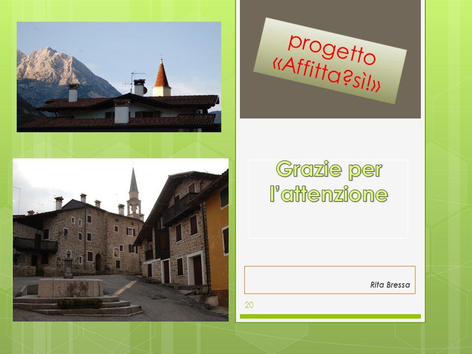 Rita Bressa 20 progetto «Affitta?sì!»