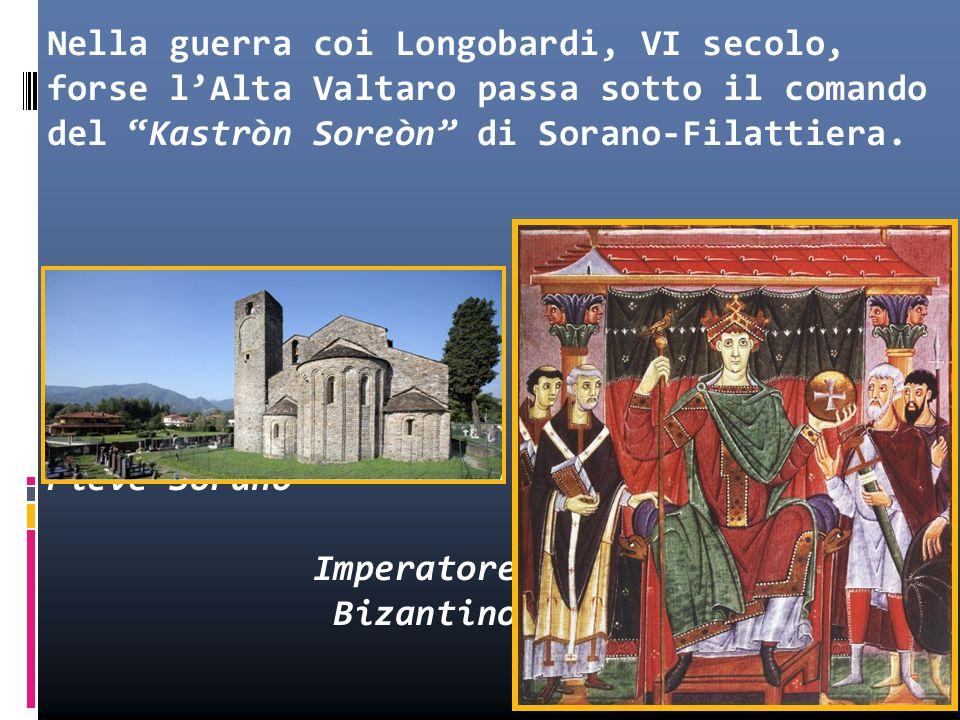 Nella guerra coi Longobardi, VI secolo, forse lAlta Valtaro passa sotto il comando del Kastròn Soreòn di Sorano-Filattiera. Pieve Sorano Imperatore Bi