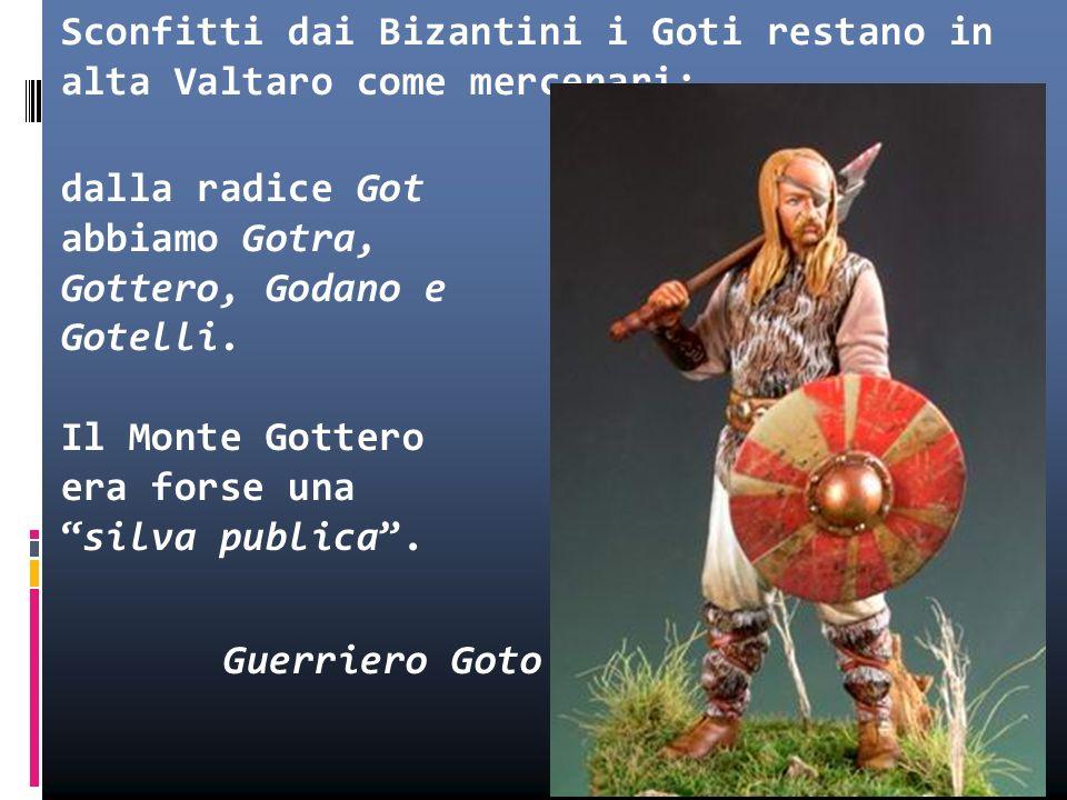 Sconfitti dai Bizantini i Goti restano in alta Valtaro come mercenari; dalla radice Got abbiamo Gotra, Gottero, Godano e Gotelli. Il Monte Gottero era