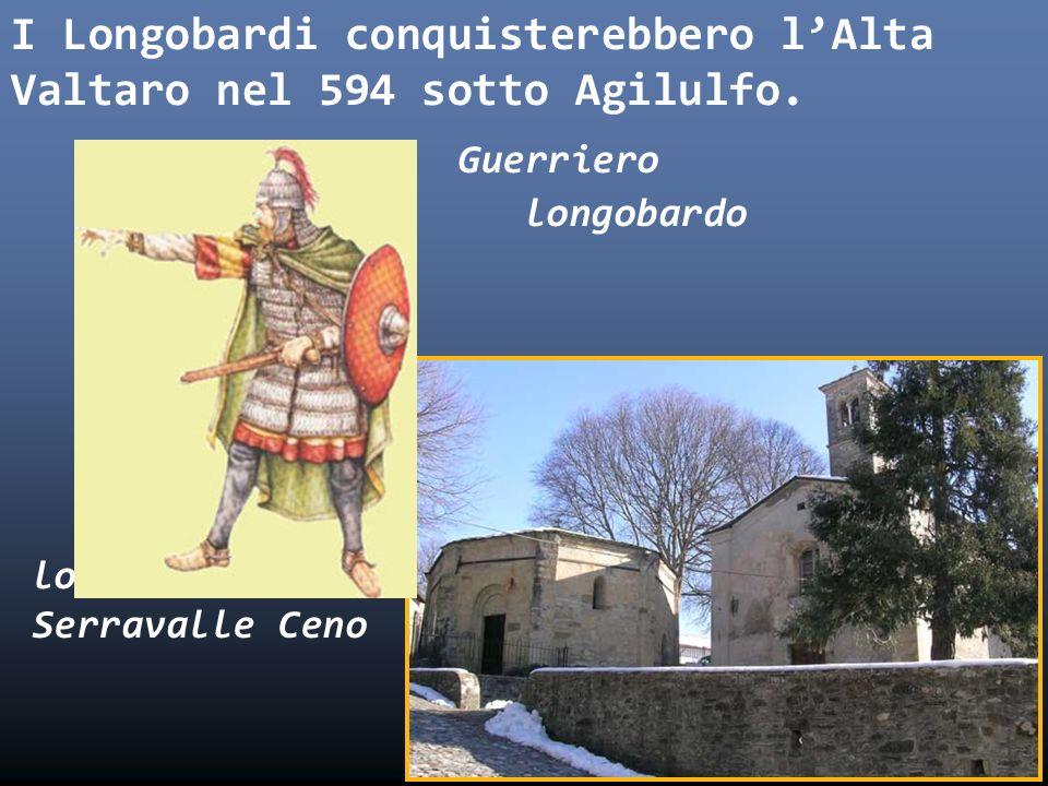 I Longobardi conquisterebbero lAlta Valtaro nel 594 sotto Agilulfo. Guerriero longobardo Battistero longobardo a Serravalle Ceno