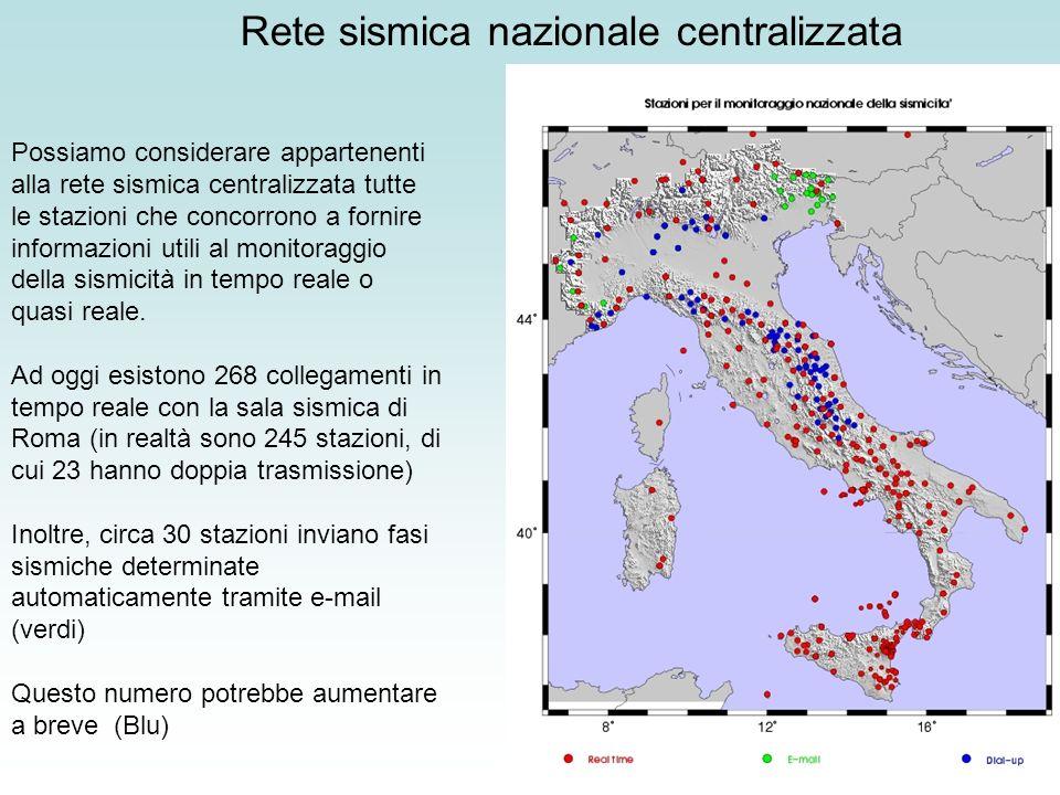 Possiamo considerare appartenenti alla rete sismica centralizzata tutte le stazioni che concorrono a fornire informazioni utili al monitoraggio della