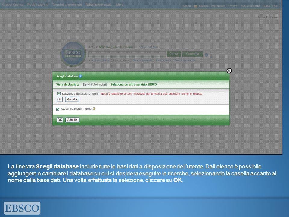La finestra Scegli database include tutte le basi dati a disposizione dellutente. Dallelenco è possibile aggiungere o cambiare i database su cui si de