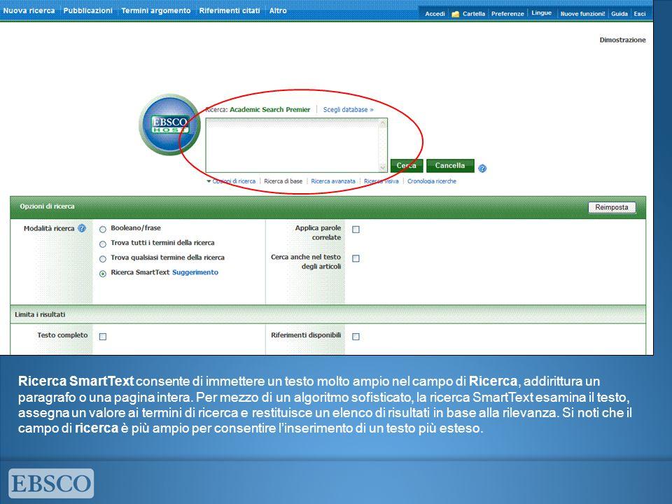 Ricerca SmartText consente di immettere un testo molto ampio nel campo di Ricerca, addirittura un paragrafo o una pagina intera. Per mezzo di un algor