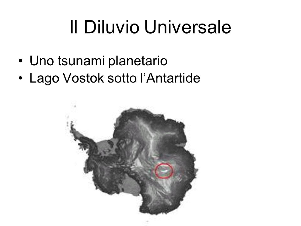 Il Diluvio Universale Uno tsunami planetario Lago Vostok sotto lAntartide