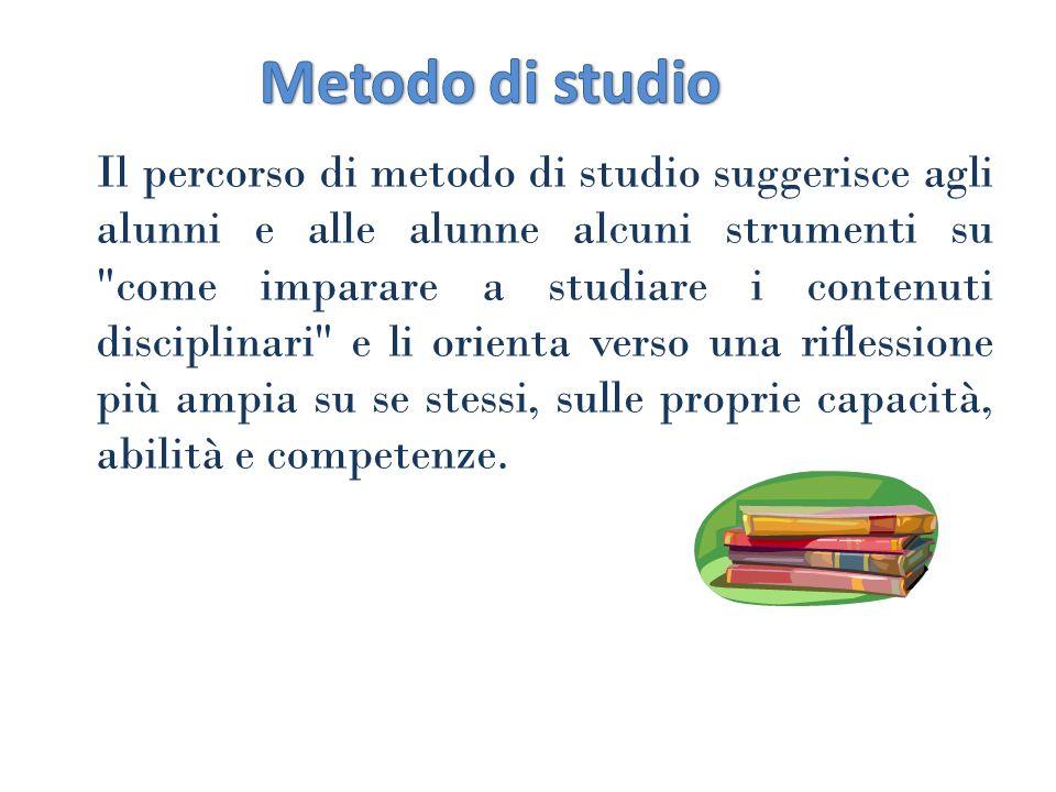 Il percorso di metodo di studio suggerisce agli alunni e alle alunne alcuni strumenti su