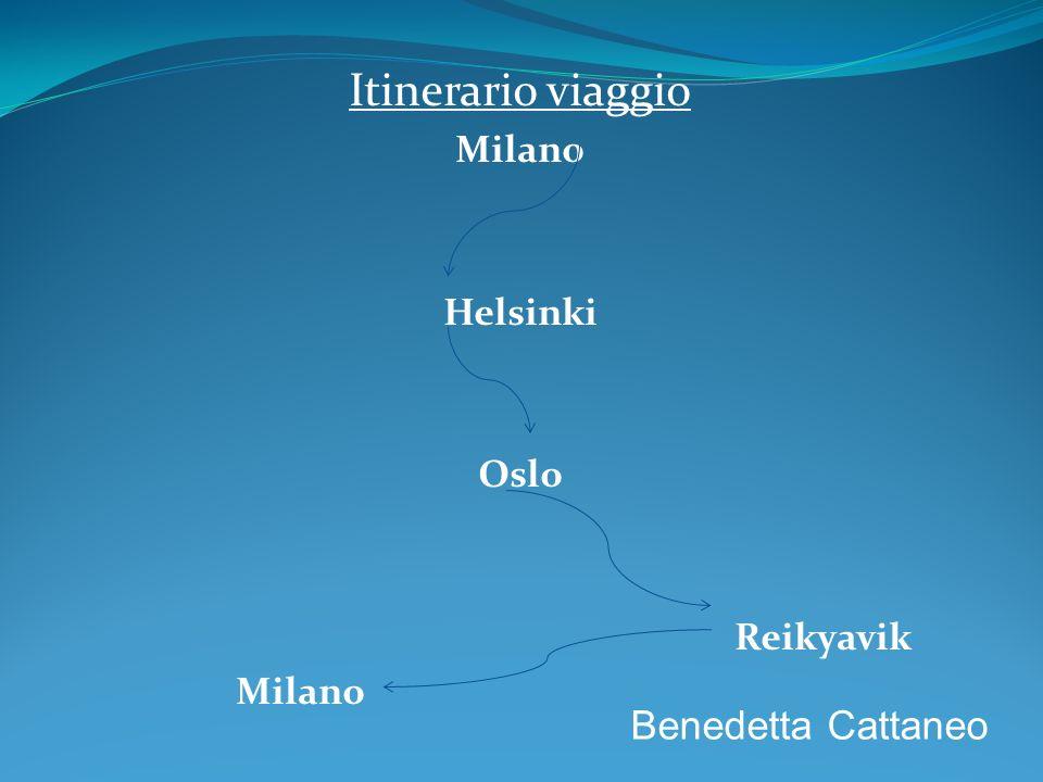 Itinerario viaggio Milano Helsinki Oslo Reikyavik Milano Benedetta Cattaneo