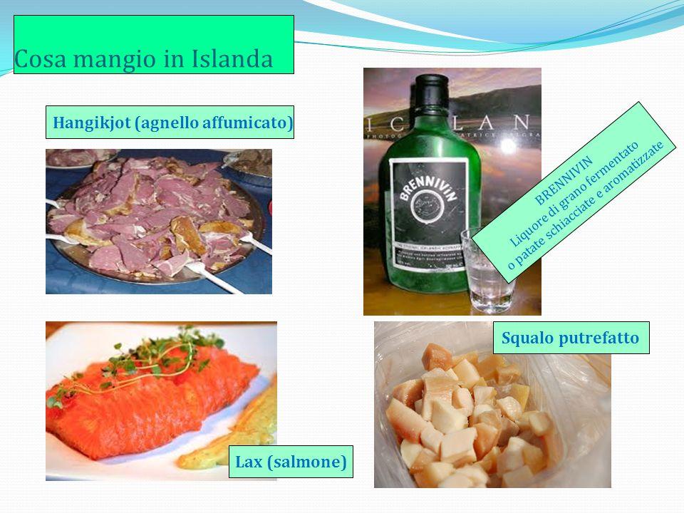 Cosa mangio in Islanda Hangikjot (agnello affumicato) BRENNIVIN Liquore di grano fermentato o patate schiacciate e aromatizzate Lax (salmone) Squalo putrefatto