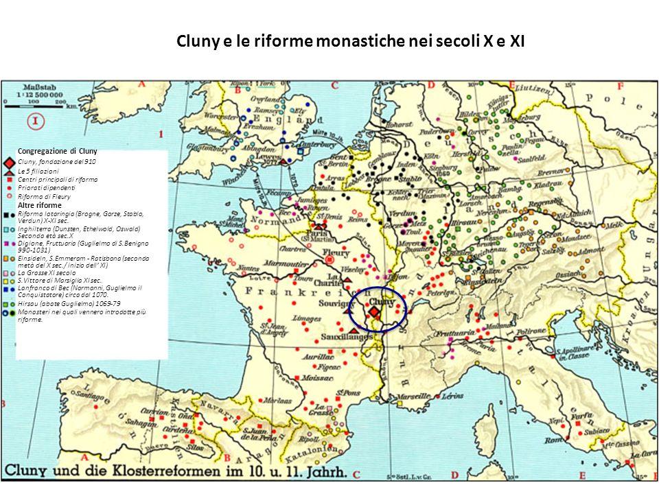 Cluny e le riforme monastiche nei secoli X e XI Congregazione di Cluny Cluny, fondazione del 910 Le 5 filiazioni Centri principali di riforma Priorati