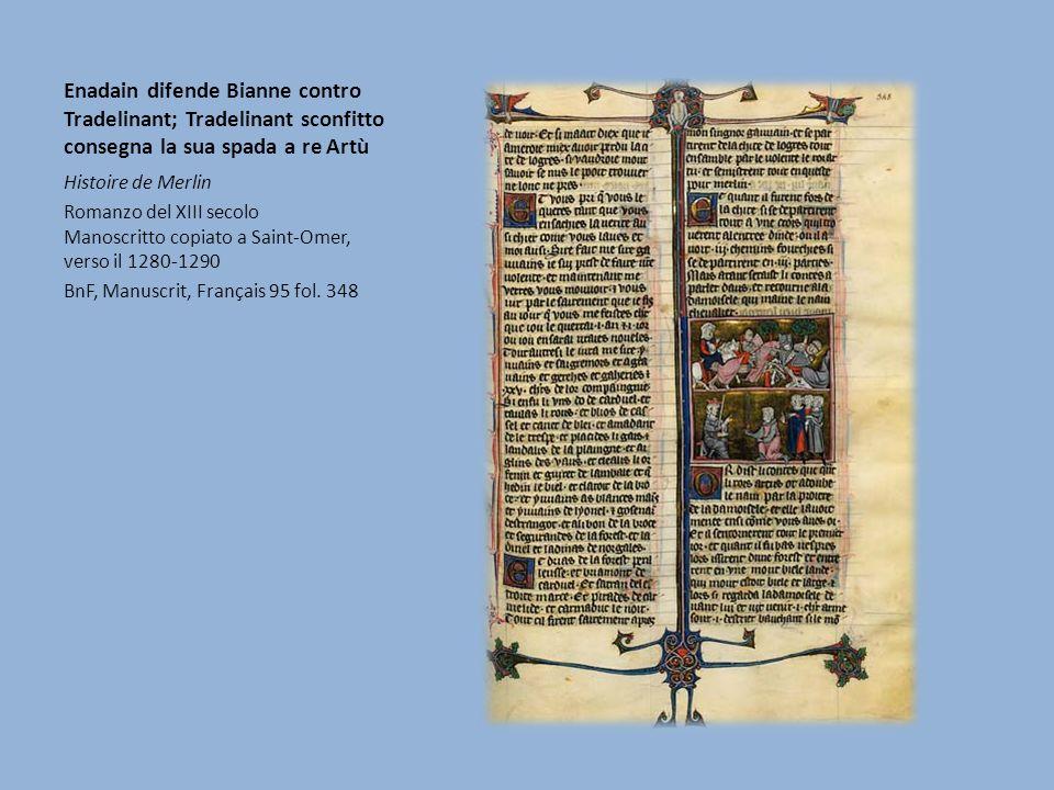 Enadain difende Bianne contro Tradelinant; Tradelinant sconfitto consegna la sua spada a re Artù Histoire de Merlin Romanzo del XIII secolo Manoscritt
