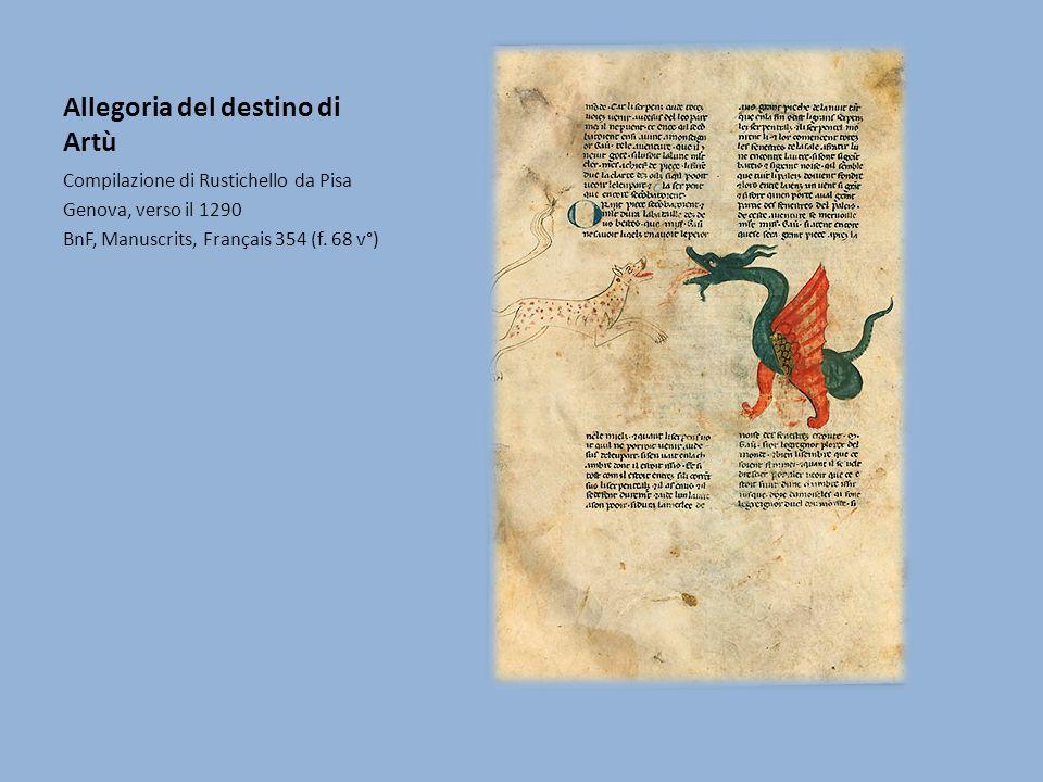Allegoria del destino di Artù Compilazione di Rustichello da Pisa Genova, verso il 1290 BnF, Manuscrits, Français 354 (f. 68 v°)