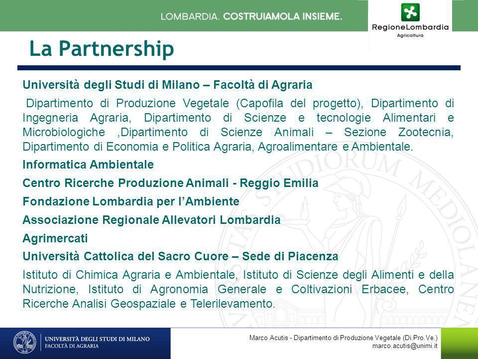 La Partnership Università degli Studi di Milano – Facoltà di Agraria Dipartimento di Produzione Vegetale (Capofila del progetto), Dipartimento di Inge