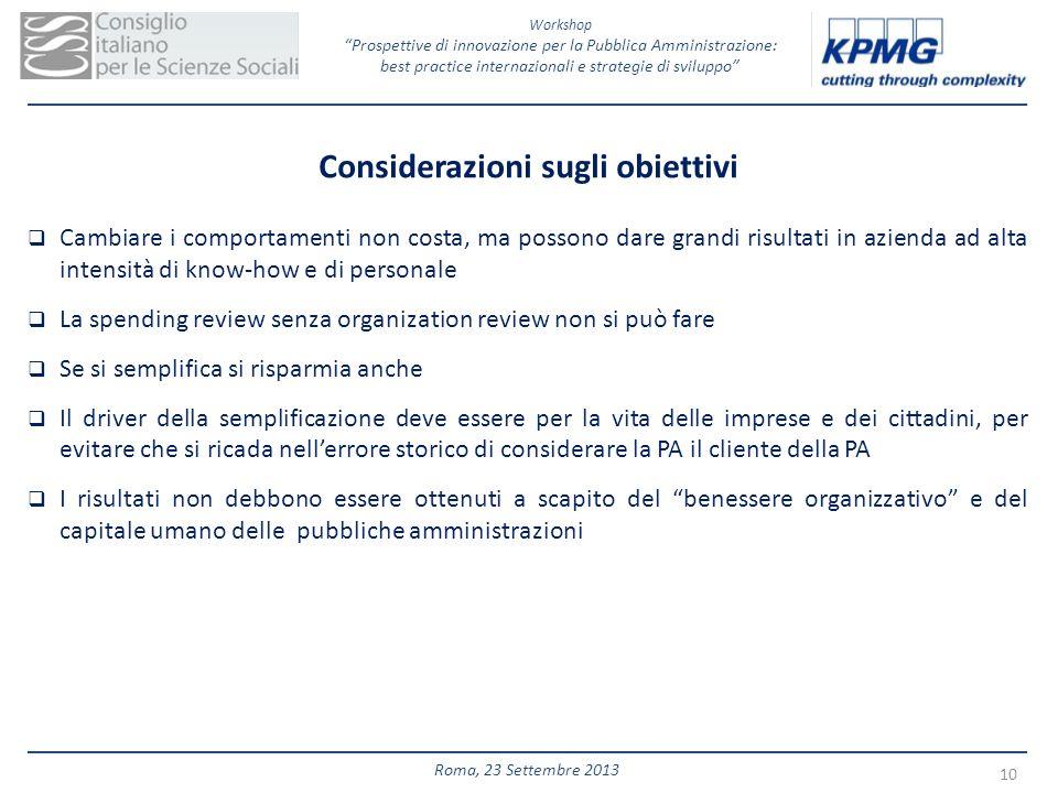 Workshop Prospettive di innovazione per la Pubblica Amministrazione: best practice internazionali e strategie di sviluppo 10 Roma, 23 Settembre 2013 C