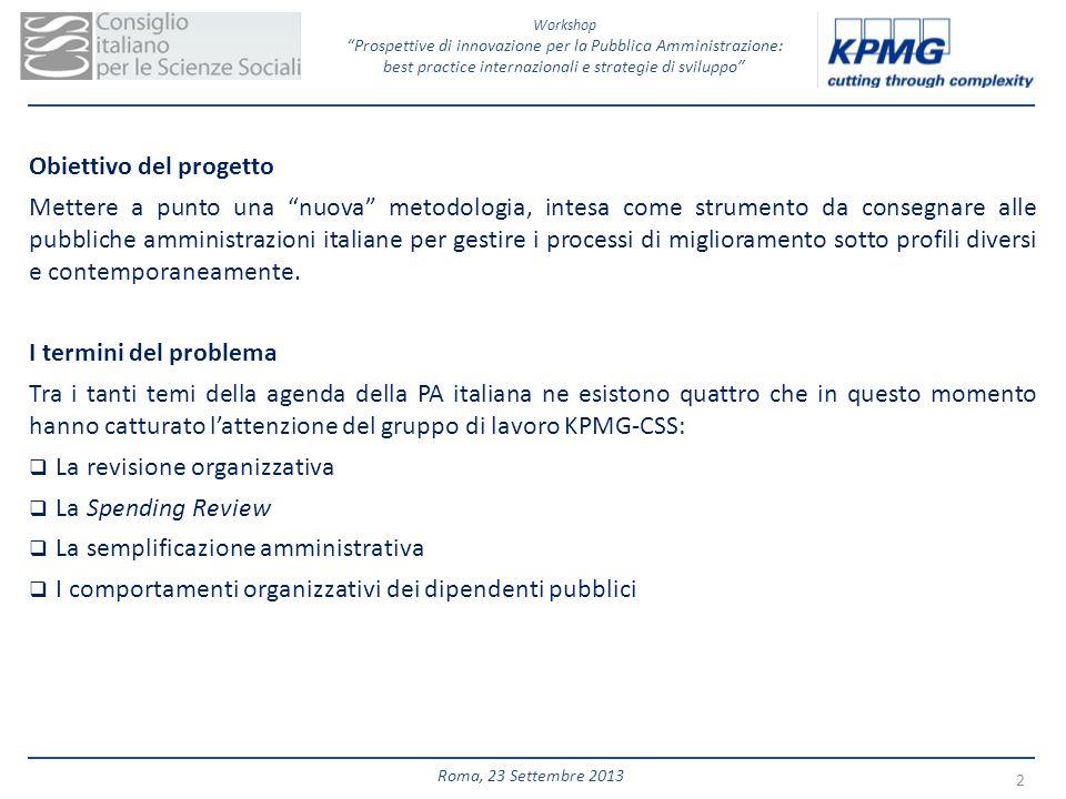 Workshop Prospettive di innovazione per la Pubblica Amministrazione: best practice internazionali e strategie di sviluppo 2 Roma, 23 Settembre 2013 Ob