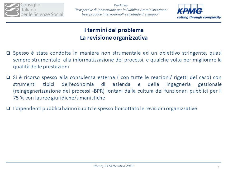 Workshop Prospettive di innovazione per la Pubblica Amministrazione: best practice internazionali e strategie di sviluppo 3 Roma, 23 Settembre 2013 I