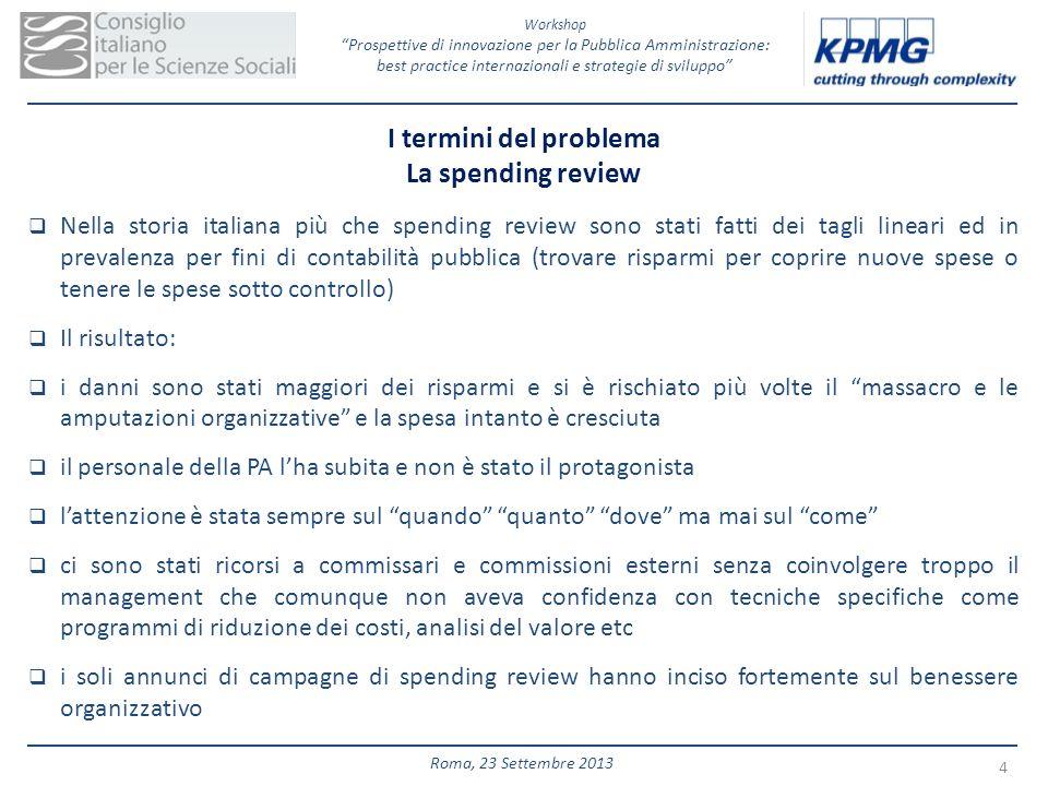 Workshop Prospettive di innovazione per la Pubblica Amministrazione: best practice internazionali e strategie di sviluppo 4 Roma, 23 Settembre 2013 I